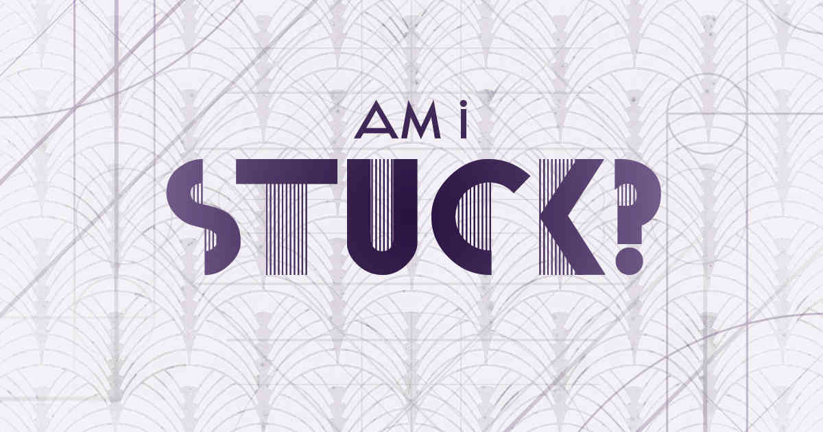 Am I Stuck?