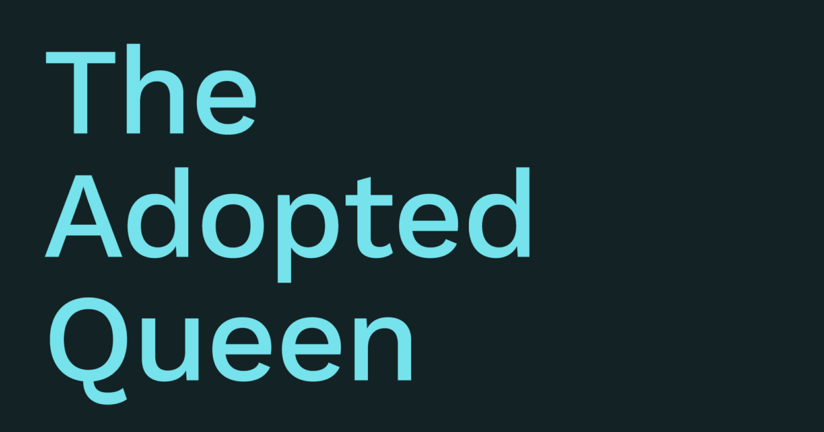 The Adopted Queen (Part 2)
