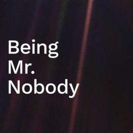 Being Mr Nobody