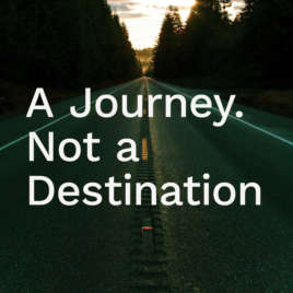 A Journey, Not a Destination