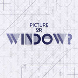 Picture or Window?