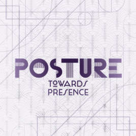 Posture Towards Presence