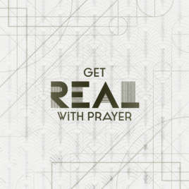 Get Real With Prayer