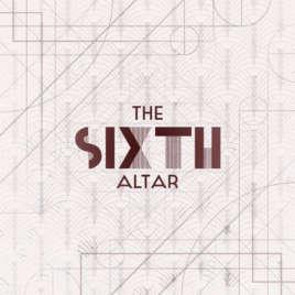 The Sixth Altar