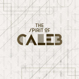 The Spirit of Caleb