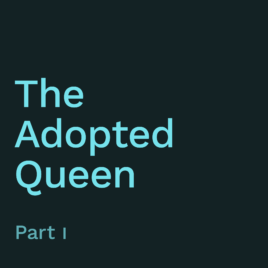 The Adopted Queen (Part 1)