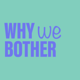 Why We Bother